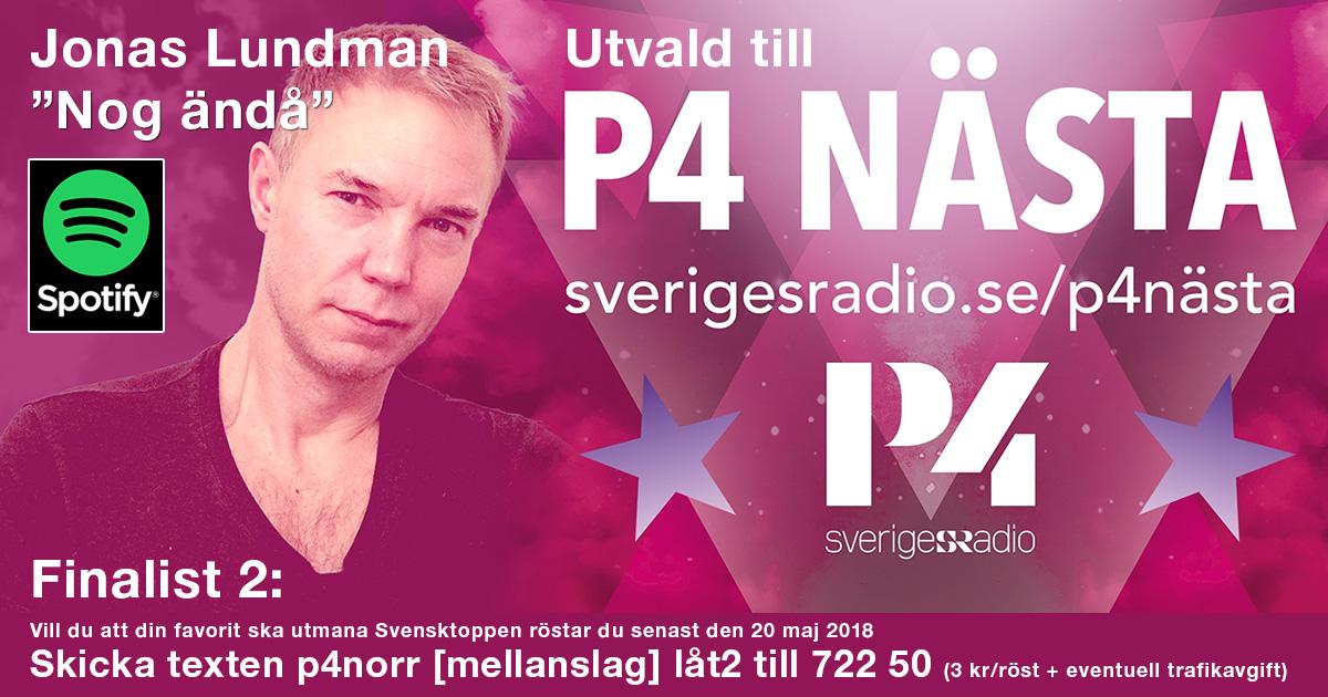 Sveriges Radio P4 Nästa med låten Nog änadå av Jonas Lundman